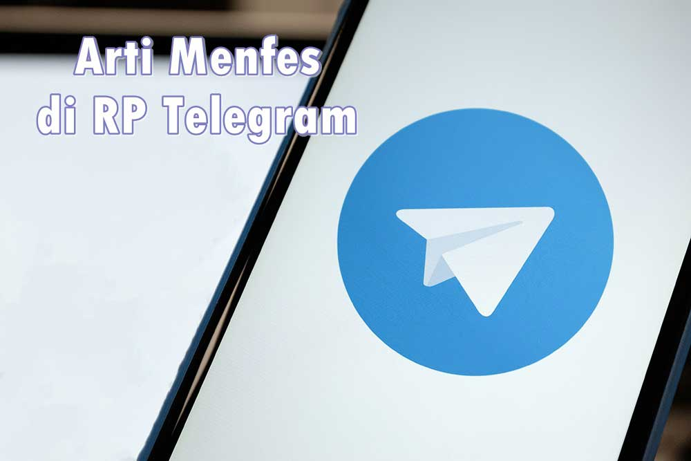 Arti Menfes di RP Telegram