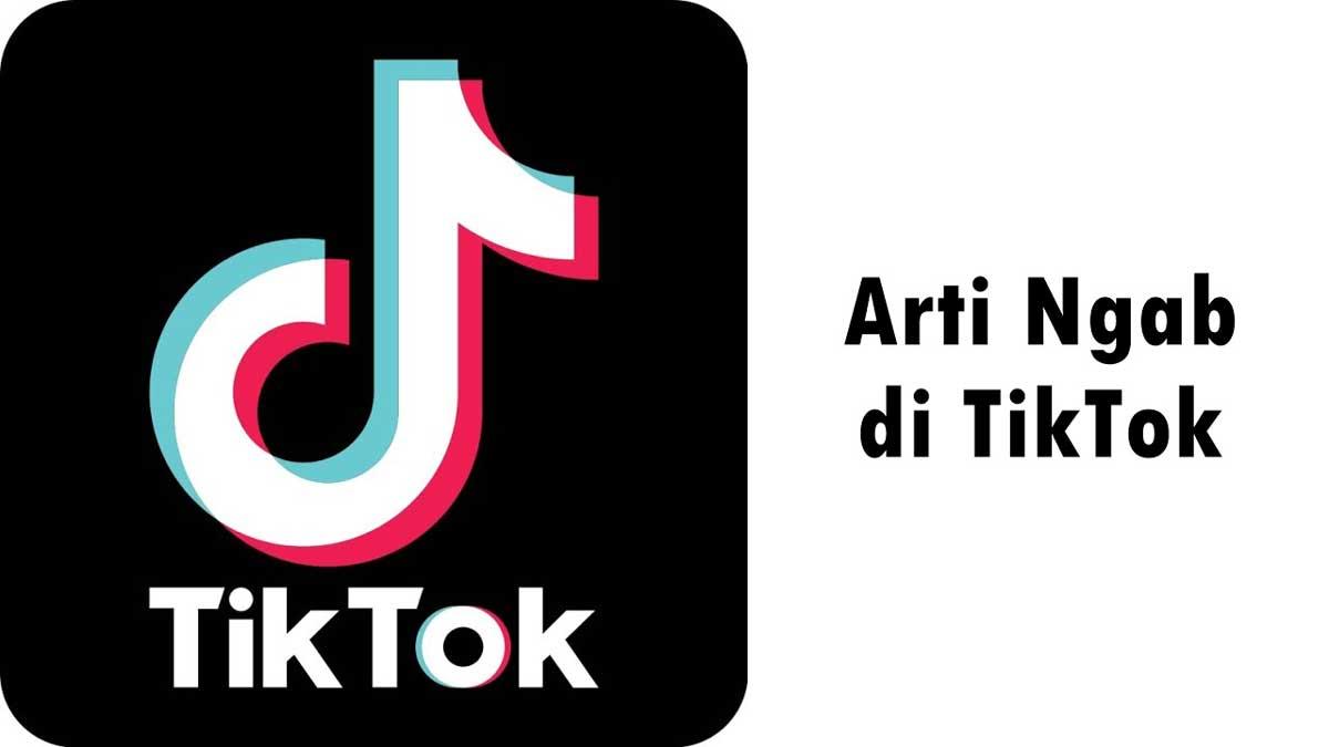 Arti Ngab di TikTok