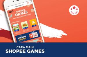 Game Shopee Hilang? Begini Cara Mengatasinya