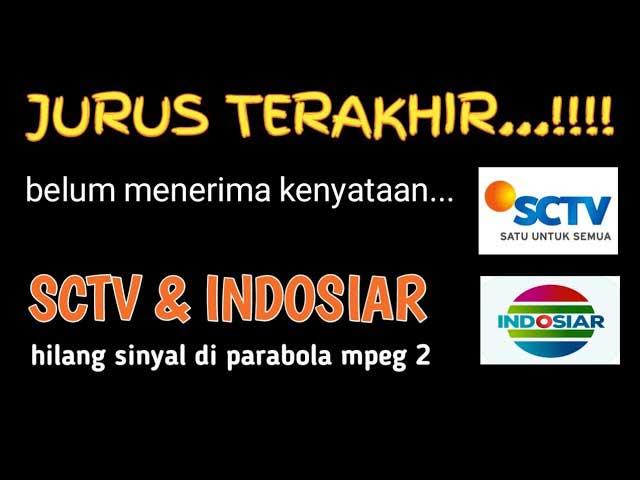 Cara Mencari SCTV dan Indosiar yang Hilang