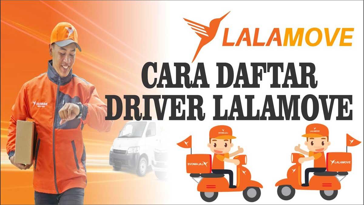 Cara Daftar Driver Kurir Lalamove Beserta Syaratnya