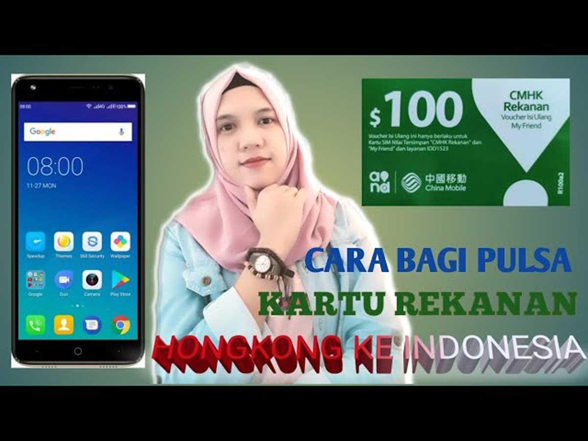 Cara Transfer Pulsa Rekanan (HK) ke Indonesia