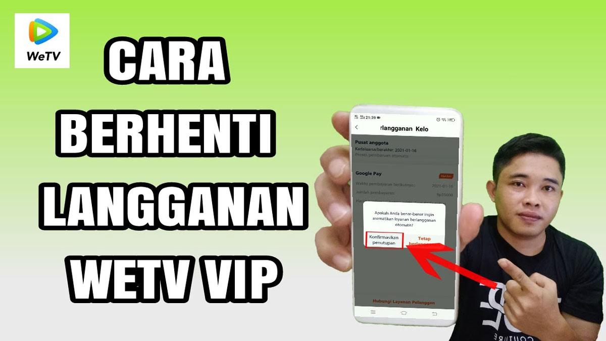 Cara Berhenti Langganan VIP WeTV