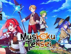 Mushoku Tensei Game Apk, Link Download Disini Sikat!