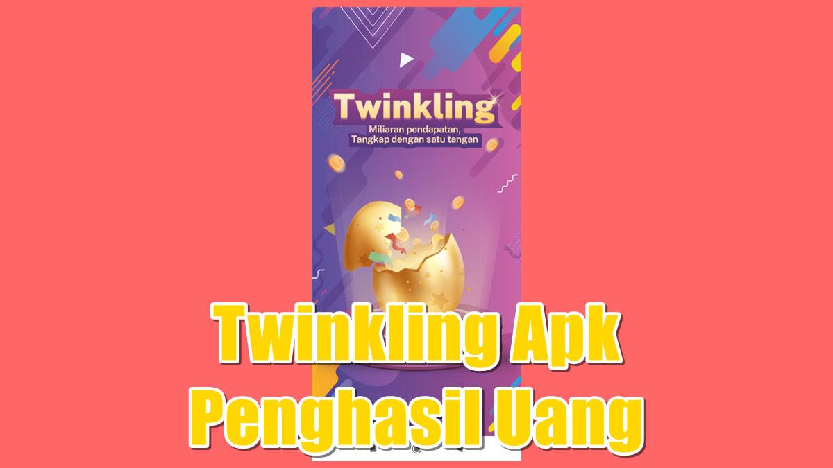 Twinkling Apk Penghasil Uang