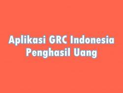 Aplikasi GRC Indonesia Penghasil Uang Apakah Penipuan?