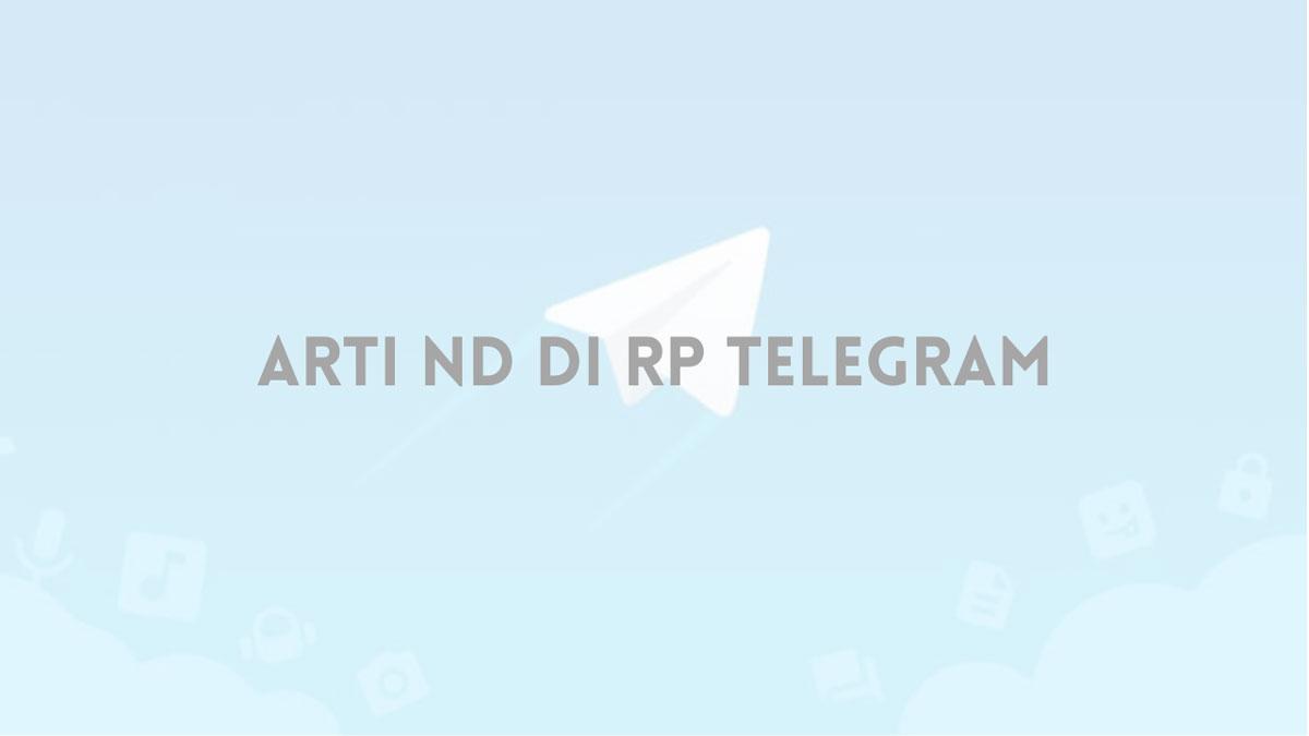 Arti ND di RP Telegram