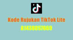 Kode Rujukan TikTok Lite