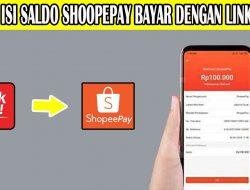 Cara Mudah Mengisi Saldo Shopeepay Dengan LinkAja