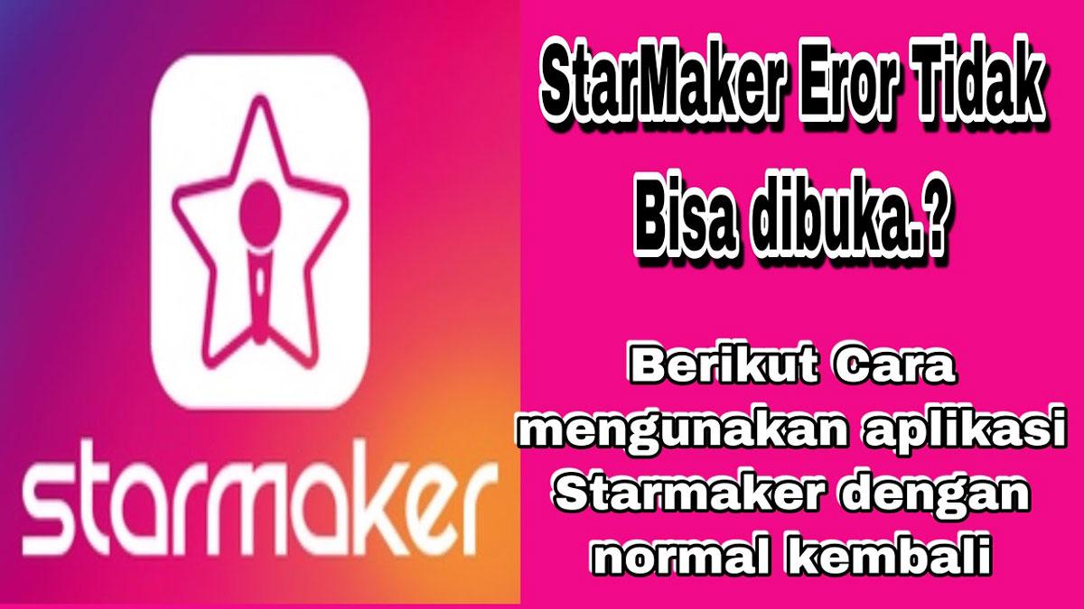 Starmaker Tidak Bisa Dibuka Error