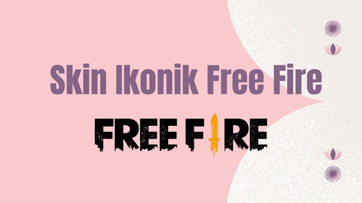 Skin Ikonik Free Fire