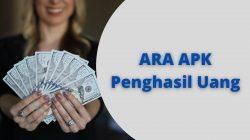 ARA Apk Penghasil Uang