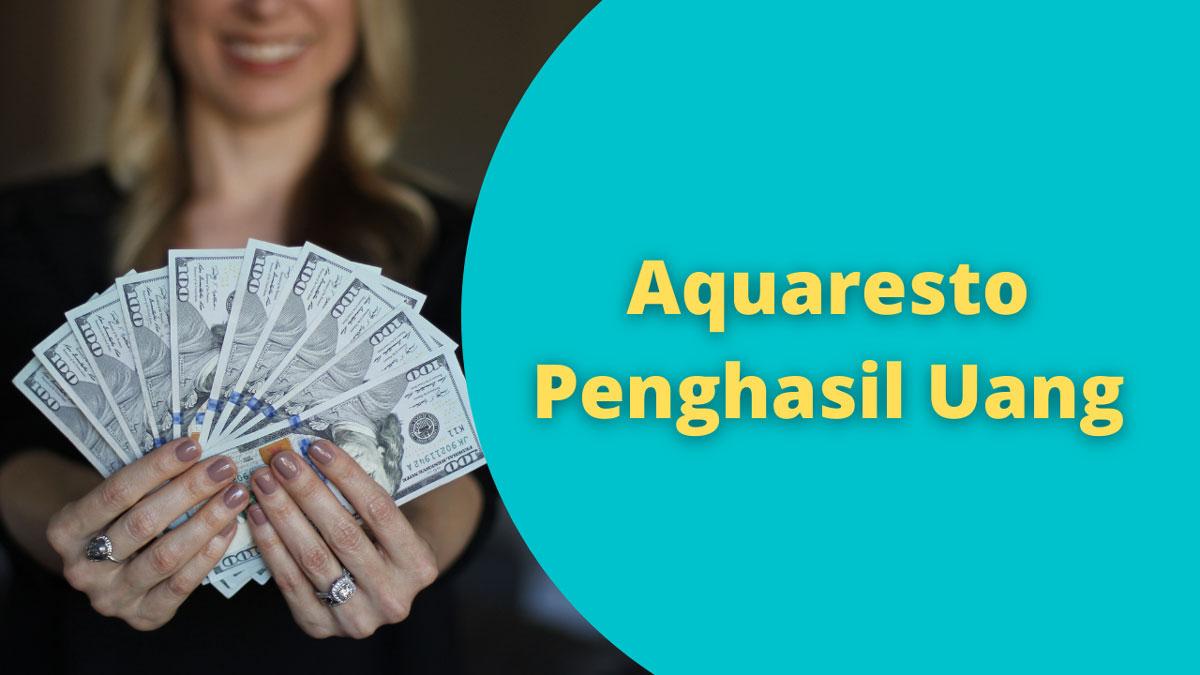 Aquaresto Penghasil Uang