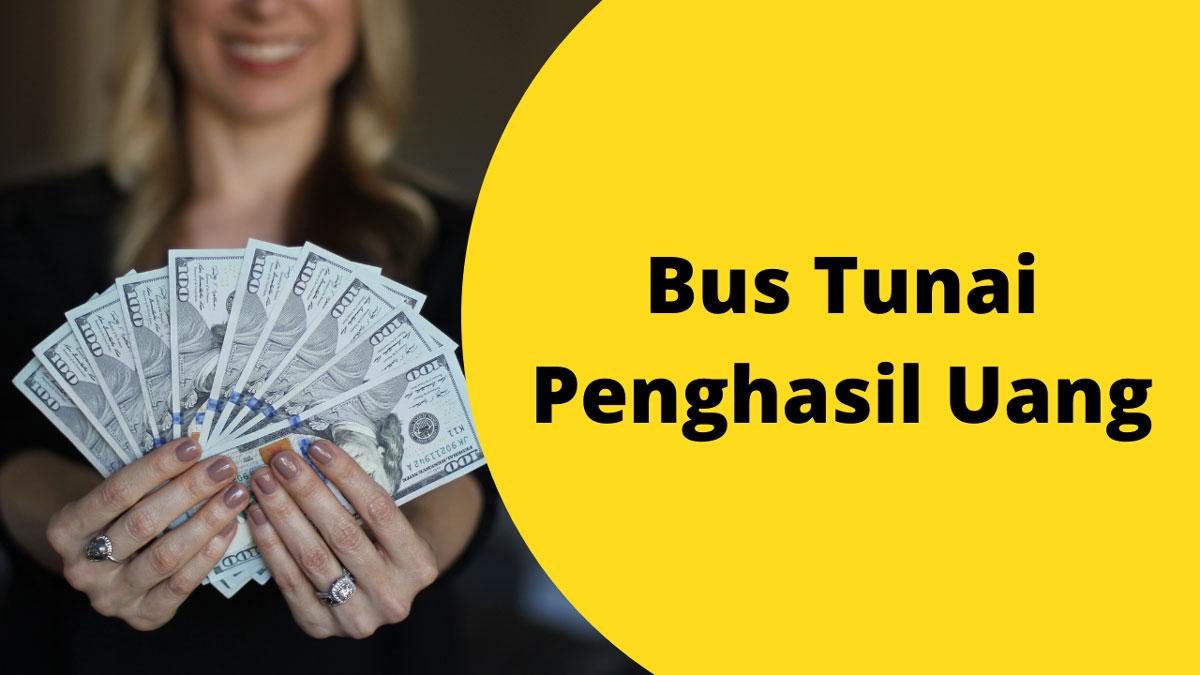 Bus Tunai Penghasil Uang