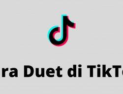 Cara Duet di TikTok, Buat Video dengan Orang Lain