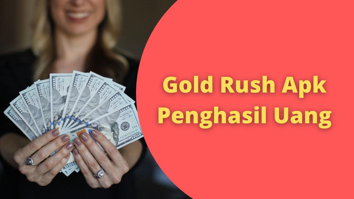 Gold Rush Penghasil Uang
