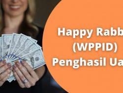 Aplikasi Happy Rabbit (WPPID) Penghasil Uang Asli atau Penipuan?