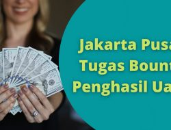 Aplikasi Jakarta Pusat Tugas Bounty Penghasil Uang Penipuan?