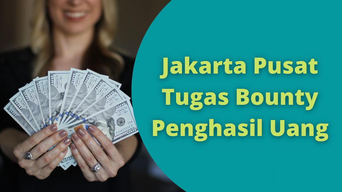 Jakarta Pusat Tugas Bounty