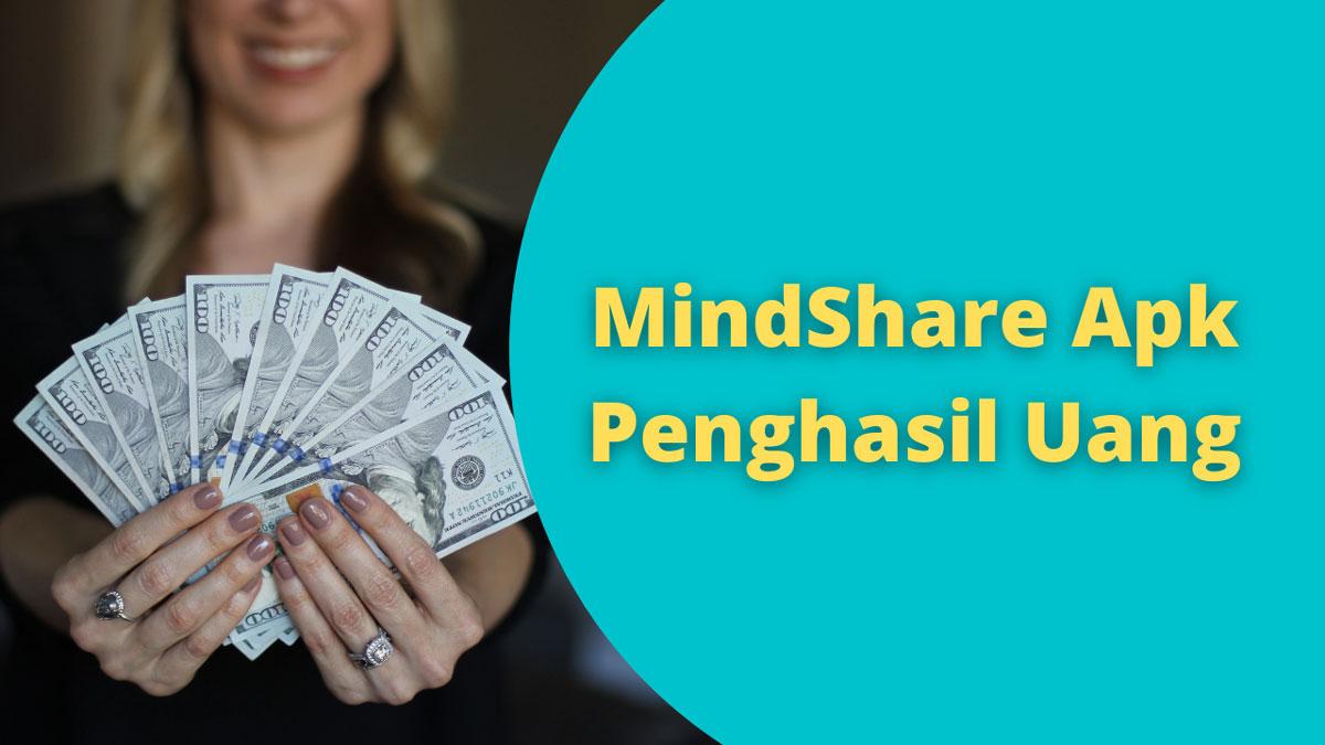 MindShare Penghasil Uang