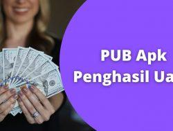 Aplikasi PUB Apk Penghasil Uang Asli atau Penipuan?