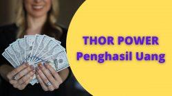 Thor Power Penghasil Uang