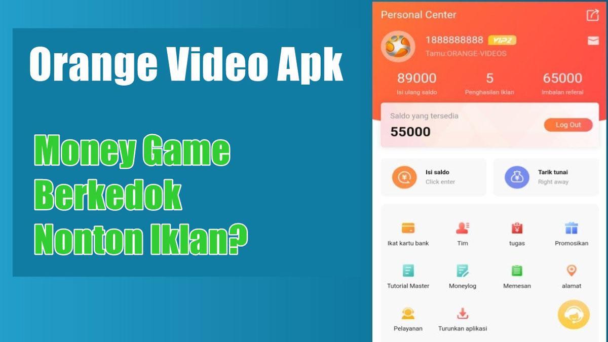 Orange Video Apk Penghasil Uang