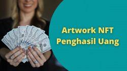Artwork NFT Penghasil Uang