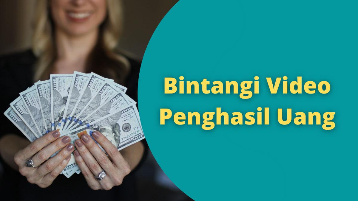 Bintangi Video Penghasil Uang