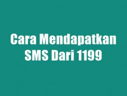 Cara Mendapatkan SMS Dari 1199