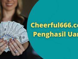 Aplikasi Cheerful666.com Penghasil Uang Asli atau Scam?