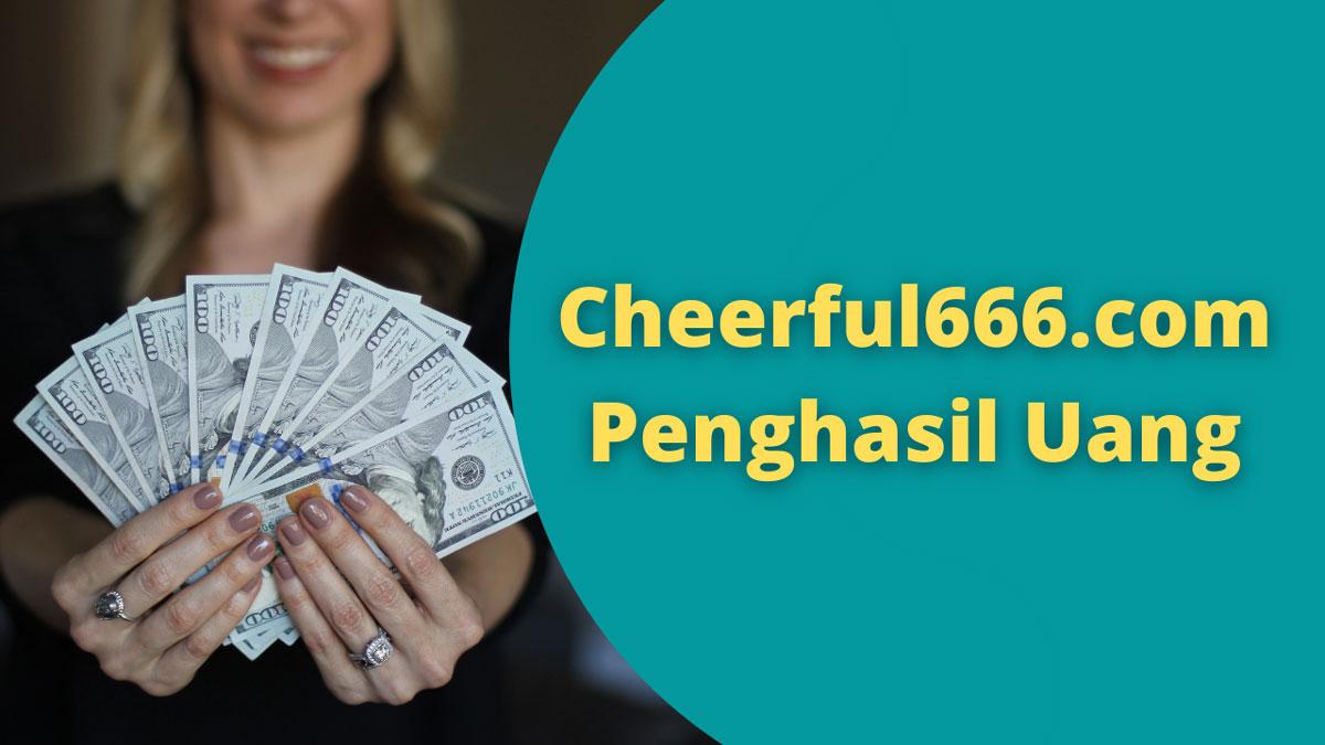 Cheerful666.com Penghasil Uang