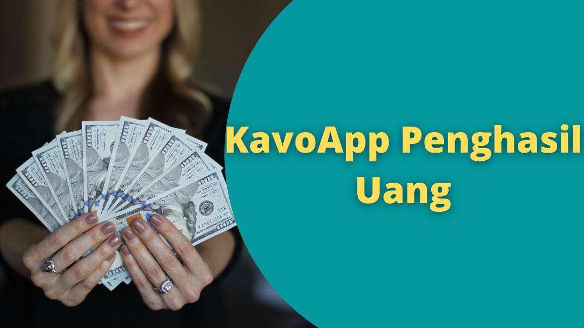 KavoApp Penghasil Uang